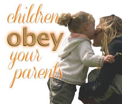 OBEY YOUR PARENTS