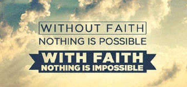 NOTHING WITHOUT FAITH