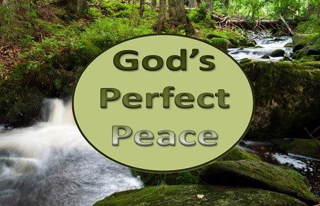 GOD'S PERFECT PEACE